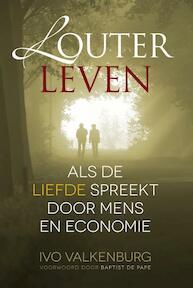 Louter leven - Ivo E. Valkenburg (ISBN 9789491172960)