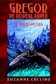 Gregor de Bovenlander / De voorspelling - S. Collins (ISBN 9789020664911)