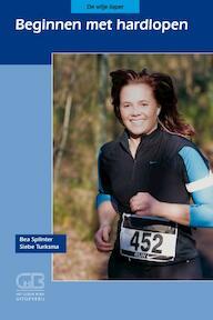 Beginnen met hardlopen - Bea Splinter, Siebe Turksma (ISBN 9789024007066)