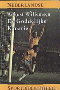 De goddelijke kanarie - August Willemsen (ISBN 9789060054307)