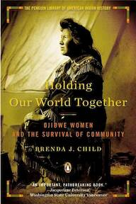Holding Our World Together - Brenda J. Child (ISBN 9780670023240)