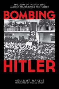 Bombing Hitler - Hellmut G. Haasis (ISBN 9781616087418)