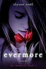 Evermore - the immortals - Alyson Noël (ISBN 9780312532758)