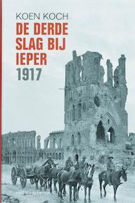 De derde slag bij Ieper 1917 - K. Koch (ISBN 9789022322130)