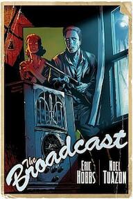 The Broadcast - Eric Hobbs, Noel Tuazon (ISBN 9781561635900)