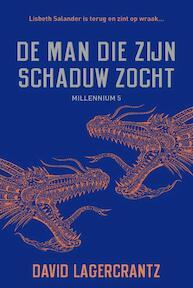 De man die zijn schaduw zocht - David Lagercrantz (ISBN 9789056725716)