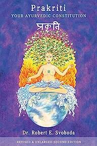 Prakriti - Your Ayurvedic Constitution - Robert Svoboda (ISBN 9780965620833)