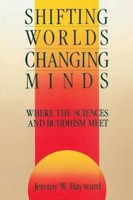 Shifting Worlds, Changing Minds - Jeremy W. Hayward (ISBN 9780877733683)