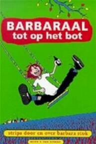 Barbaraal tot op het bot - B. Stok (ISBN 9789038869469)