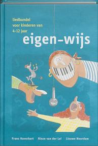 Eigen-wijs, liedbundel voor kinderen van 4-12 jaar, inclusief c.d.-rom - F. Haverkort, R. van Der Amp; Lei, L. Amp; Noordam (ISBN 9789080497160)