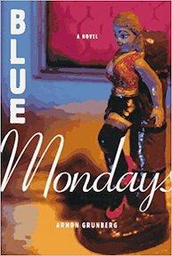Blue Mondays - Arnon Grunberg, Arnold Pomerans, Erica Pomerans (ISBN 9780374114855)