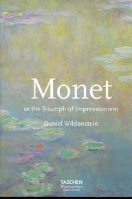 Monet, Or, The Triumph of Impressionism - Daniel Wildenstein, Claude Monet (ISBN 9783822870600)
