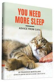 You Need More Sleep - Francesco Marciuliano (ISBN 9781452138916)