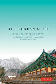 The Korean Mind - Boye De Mente (ISBN 9780804842716)