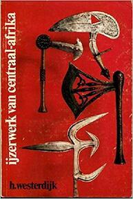 Yzerwerk van centraal afrika - Westerdyk (ISBN 9789060879399)