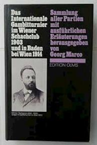 Das internationale Gambitturnier im Wiener Schachklub 1903 und in Baden bei Wien 1914 - Georg Marco (ISBN 3283001286)
