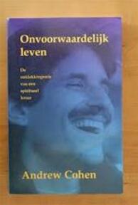 Onvoorwaardelijk leven - Andrew Cohen, Gerdie Brongers (ISBN 9789020280944)