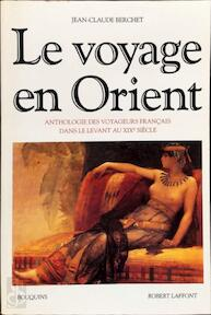 Le voyage en Orient - Jean-Claude Berchet (ISBN 9782221075517)