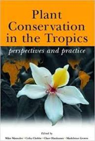 Plant conservation in the tropics - Mike Maunder (ISBN 9781842460146)