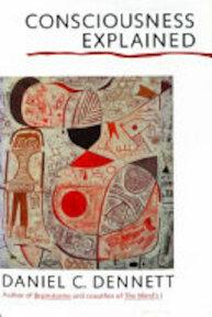 Consciousness Explained - Daniel Clement Dennett (ISBN 9780316180658)
