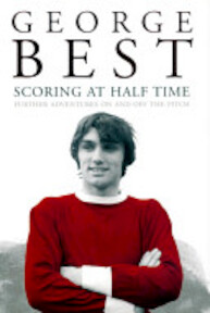 Scoring at Half Time - George Best, Martin Knight (ISBN 9780091889272)