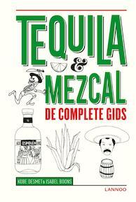 Tequila, mezcal & pisco - Isabel Boons ; Kobe Desmet (ISBN 9789401426954)