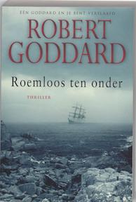 Roemloos ten onder - R. Goddard (ISBN 9789045306889)