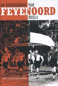 De geschiedenis van Feyenoord 2. Het interbellum 1921-1940 - Jan Oudenaarden (ISBN 9789492077295)