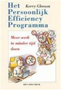 Het persoonlijk efficiency programma - Kerry Gleeson, Anita Koelma (ISBN 9789027472311)