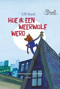 Hoe ik een weerwolf werd - Ulf Stark (ISBN 9789045120188)