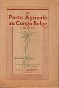 Un Poste Agricole au Congo Belge - L. Mombeek