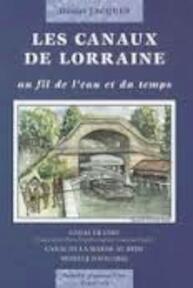 Les canaux de Lorraine au fil de l'eau et du temps (ISBN 9782951902213)