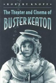 The Theater and Cinema of Buster Keaton - Robert Knopf (ISBN 9780691004426)