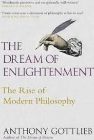 Dream of Enlightenment - Anthony Gottlieb (ISBN 9780713995442)