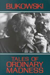 Tales of Ordinary Madness - Charles Bukowski (ISBN 9780872861558)