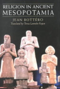 Religion in Ancient Mesopotamia - Jean Bottéro (ISBN 9780226067179)