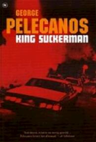 King Suckerman - George Pelecanos, Henk Popken (ISBN 9789044305678)