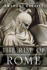The Rise of Rome - Anthony Everitt (ISBN 9781400066636)