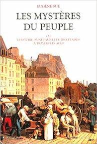Les mystères du peuple ou Histoire d'une famille de prolétaires à travers les âges - Eugène Sue (ISBN 9782221100165)