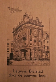 Leuven, bierstad door de eeuwen heen - Rik Uytterhoeven
