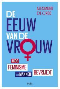 De eeuw van de vrouw - Alexander De Croo (ISBN 9789463102049)