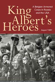 King Albert's Heroes - August Thiry (ISBN 9789081673860)