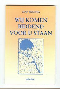 Wij komen biddend voor U staan - Jaap Zijlstra (ISBN 9789024285624)