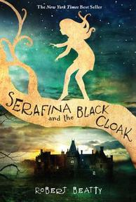 Serafina and the Black Cloak - Robert Beatty (ISBN 9781484711873)