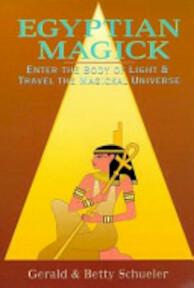 Egyptian Magick - Gerald J. Schueler, Betty Schueler (ISBN 9781567186048)