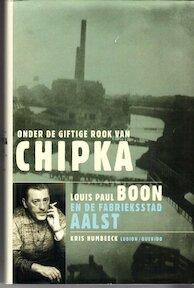 Onder de giftige rook van Chipka - Kris Humbeeck, Kristoff Tilkin (ISBN 9789021453408)