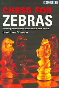 Chess for Zebras - Jonathan Rowson (ISBN 9781901983852)