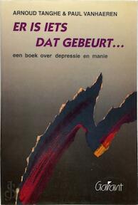 Er is iets dat gebeurt... - Arnoud Tanghe, Paul Vanhaeren (ISBN 9789053501290)