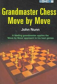 Grandmaster Chess Move by Move - John Nunn (ISBN 9781904600343)