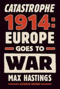Catastrophe 1914 - Max Hastings (ISBN 9780307597052)